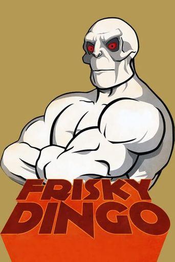 Frisky Dingo Poster