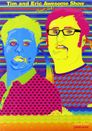 Watch Tim and Eric Awesome Show, Great Job!