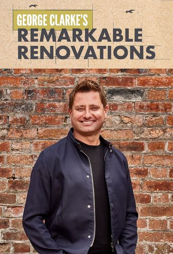 George Clarke's Remarkable Renovations Poster