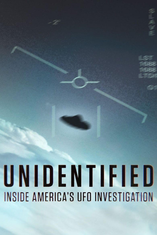 Unidentified: Inside America's UFO Investigation Poster