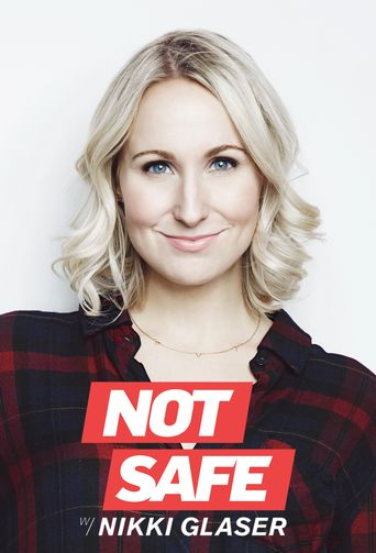 Not Safe with Nikki Glaser Poster