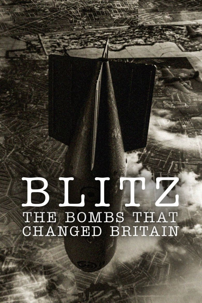Blitz: The Bombs That Changed Britain Poster
