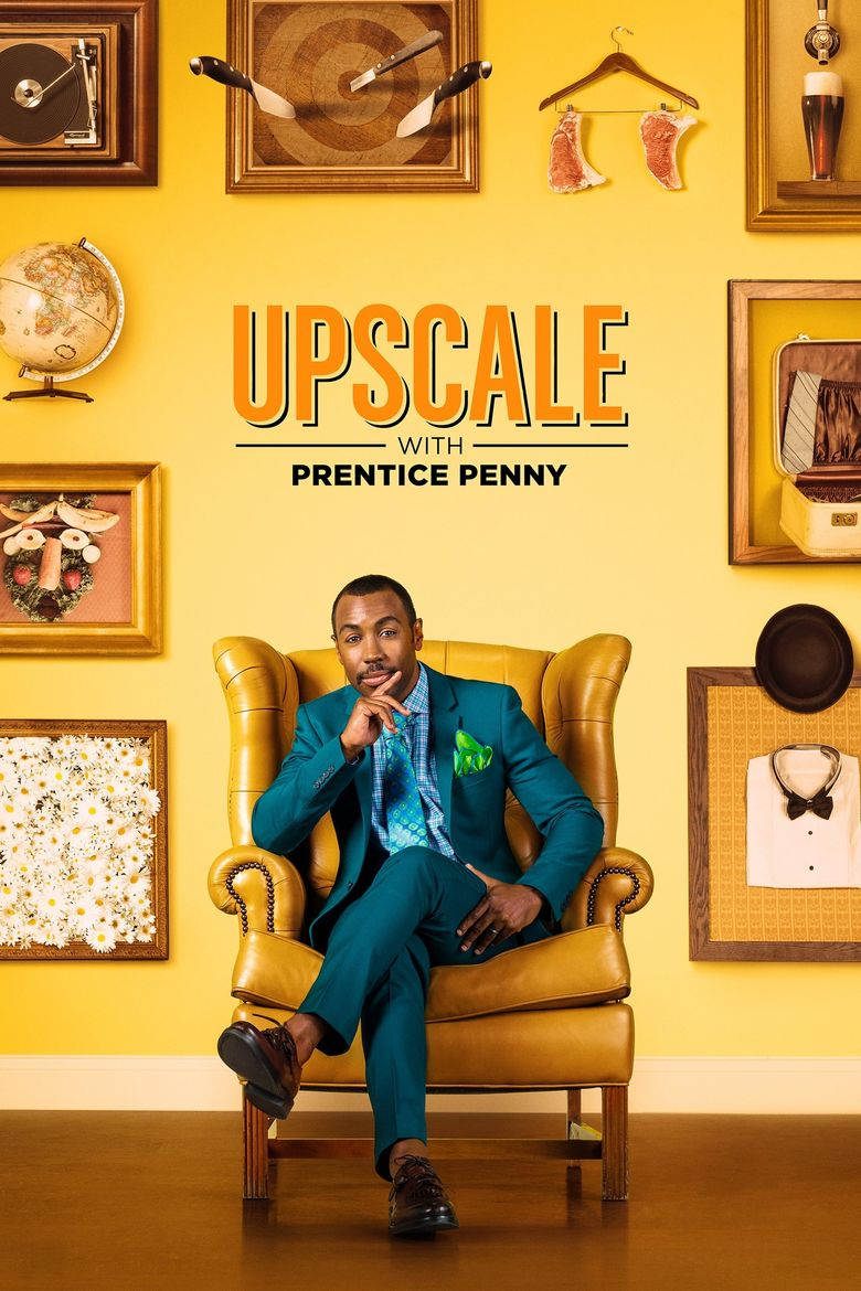 Upscale With Prentice Penny Poster