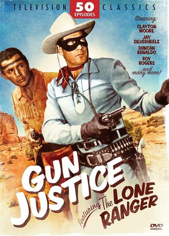 Gun Justice Featuring The Loan Ranger Poster