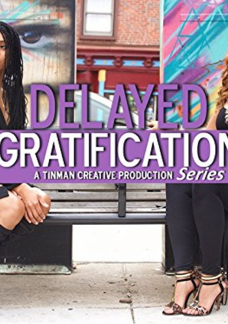 Delayed Gratification Series Poster