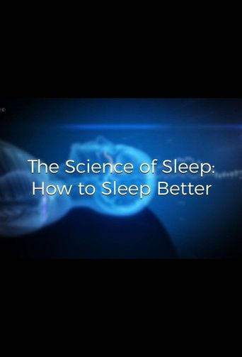 The Science of Sleep: How to Sleep Better Poster