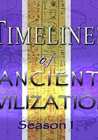 Timelines Of Ancient Civilizations: 7-part Series Poster