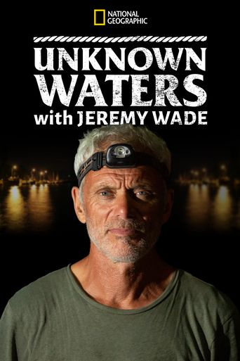 Unknown Waters with Jeremy Wade Poster