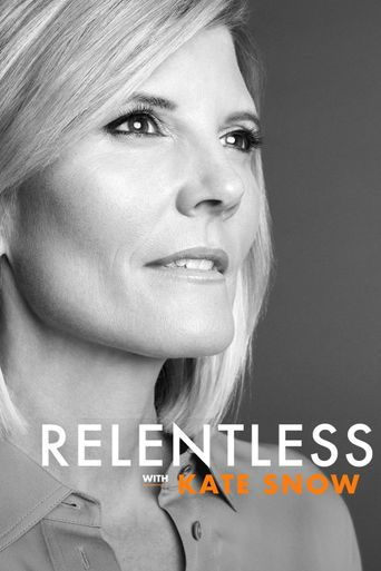 Relentless With Kate Snow Poster