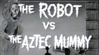 Season 01, Episode 02 The Robot vs. The Aztec Mummy