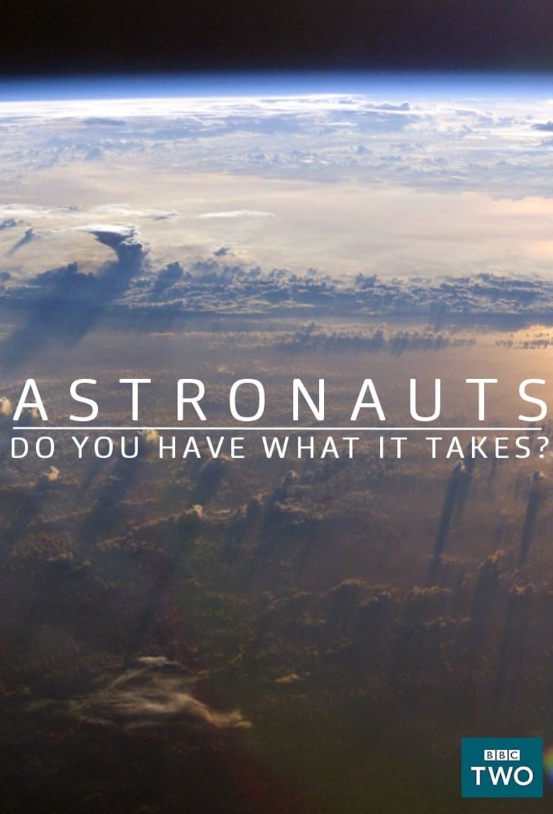 Astronauts: Do You Have What It Takes? Poster