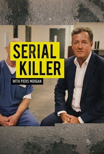 Serial Killer with Piers Morgan Poster
