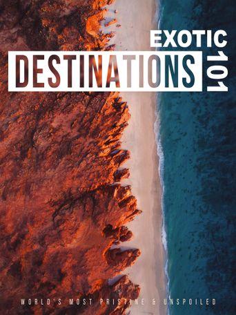 Exotic Destinations 101 Poster