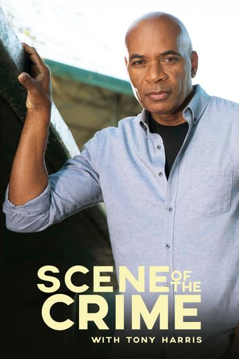 Watch Scene of the Crime with Tony Harris