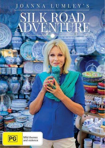 Joanna Lumley's Silk Road Adventure Poster