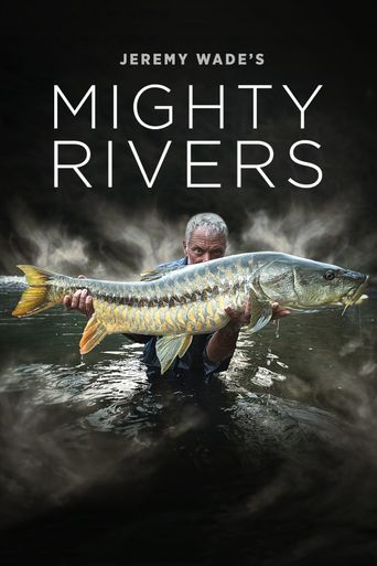 Watch Jeremy Wade's Mighty Rivers