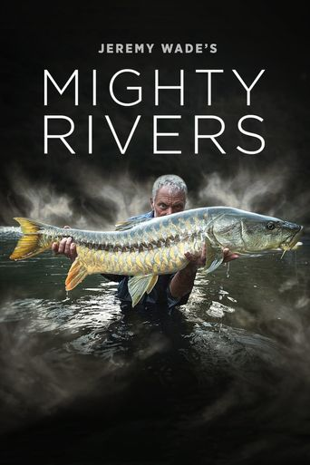Jeremy Wade's Mighty Rivers Poster