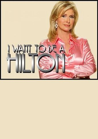 I Want To Be a Hilton Poster