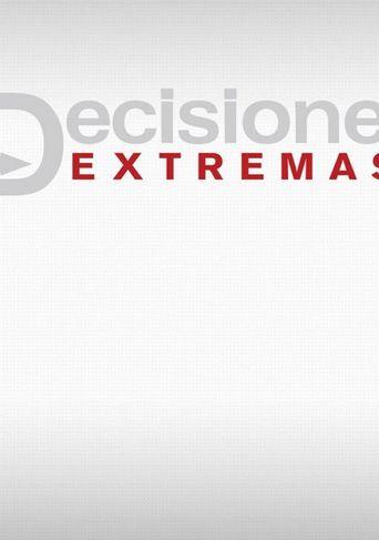 Decisiones Extremas Poster