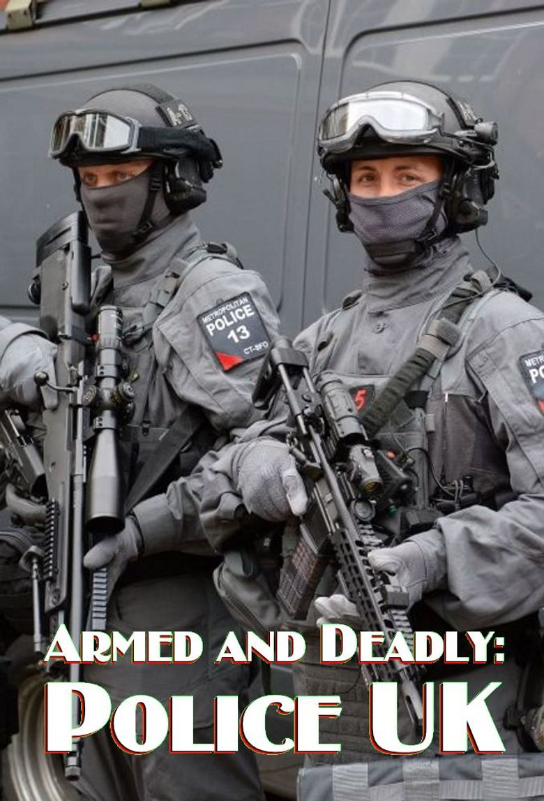 Armed and Deadly: Police UK Poster