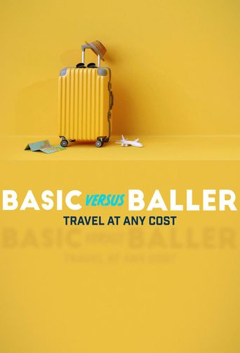 Basic Versus Baller: Travel at Any Cost Poster
