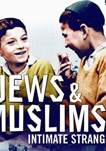 Jews & Muslims: Intimate Strangers Poster