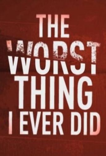The Worst Thing I Ever Did Poster