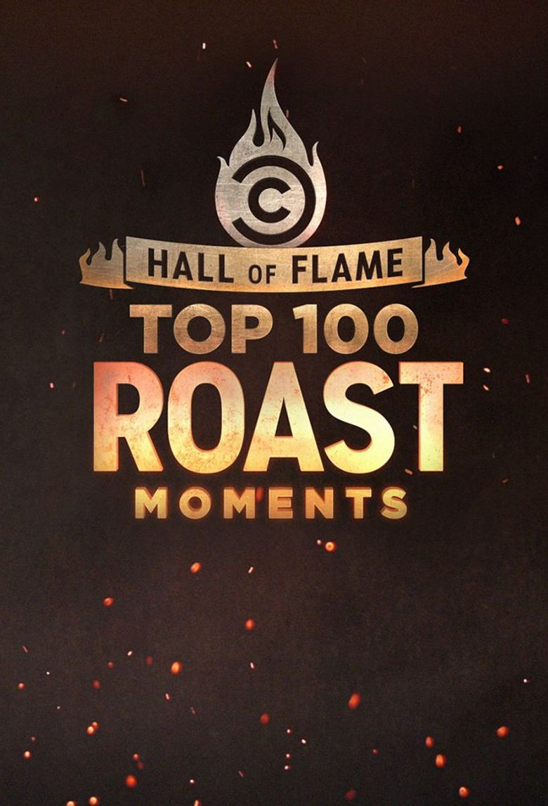 Hall of Flame: Top 100 Comedy Central Roast Moments Poster