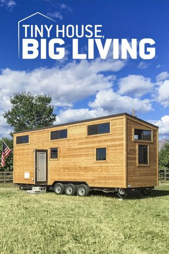 Tiny House, Big Living Poster