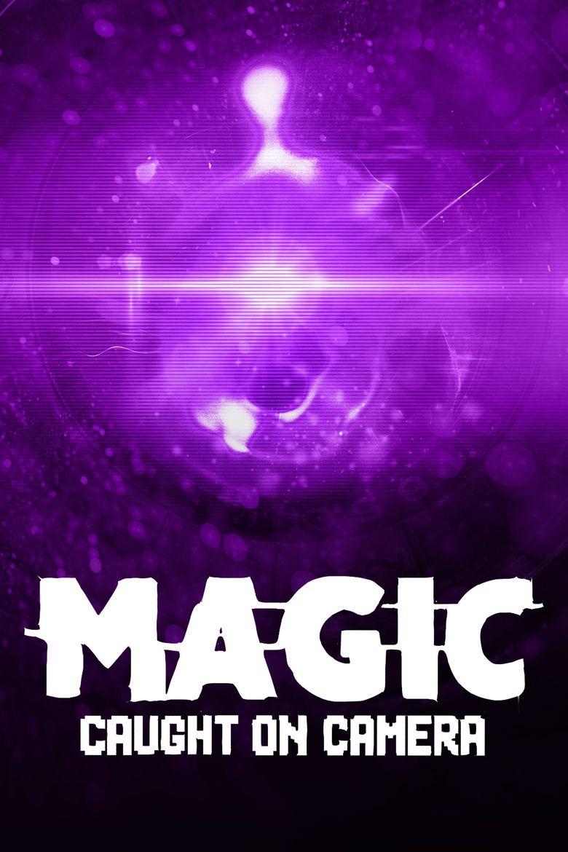Magic Caught on Camera Poster