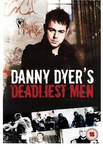 Danny Dyer's Deadliest Men Poster