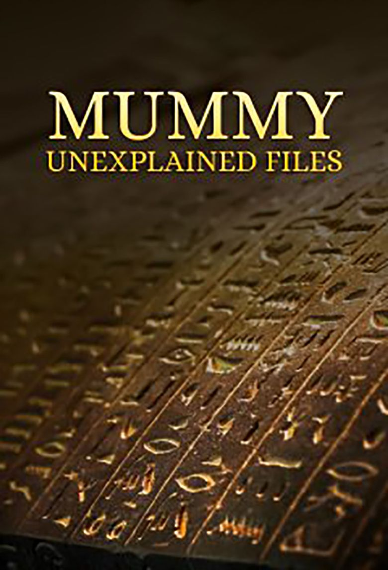 Mummy Unexplained Files Poster
