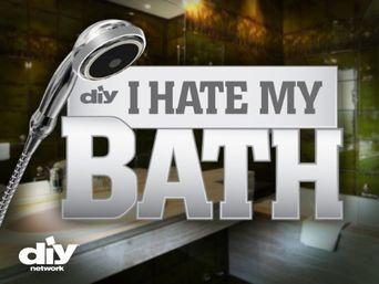 I Hate My Bath Poster