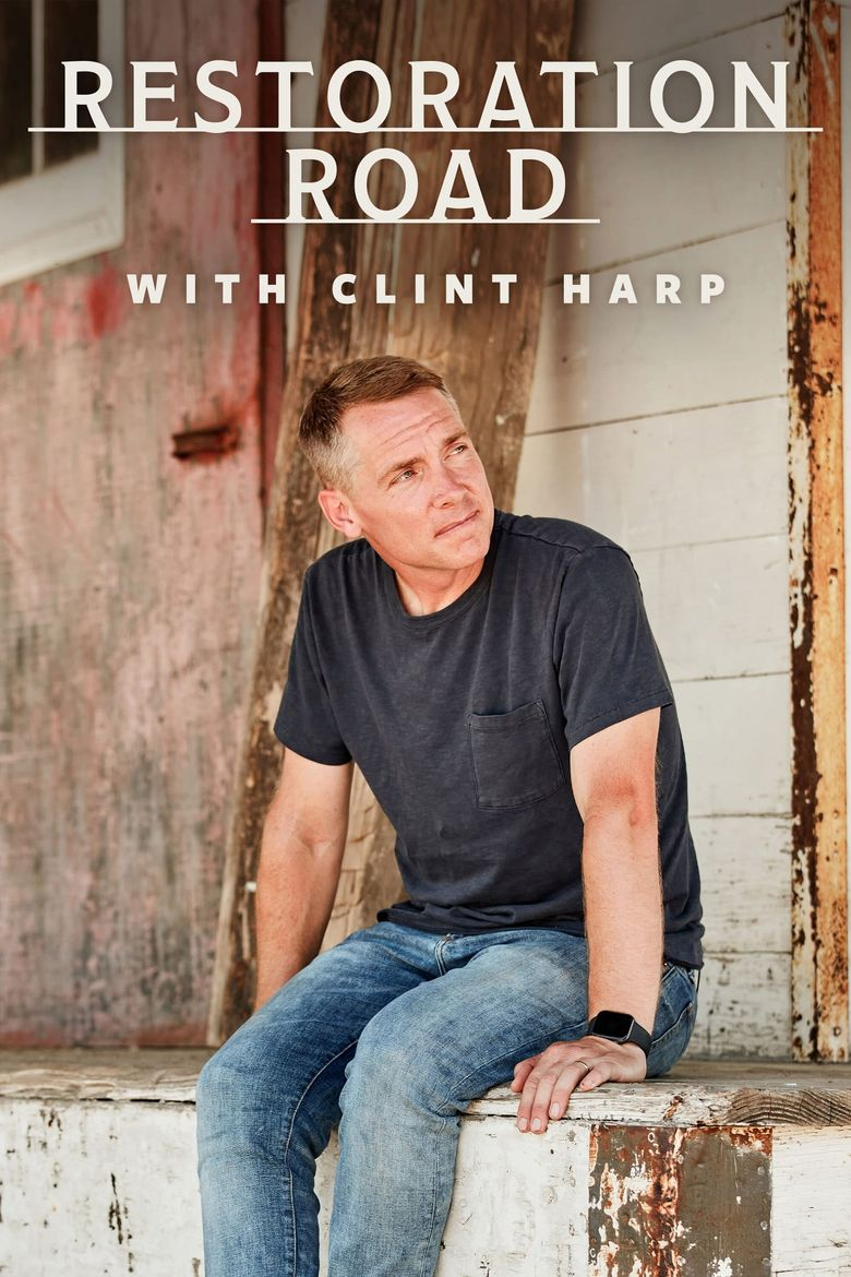 Restoration Road With Clint Harp Poster