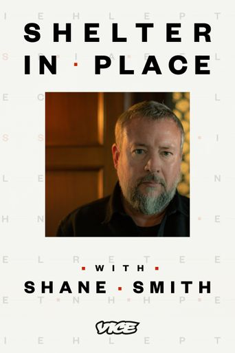 Shelter in Place with Shane Smith Poster