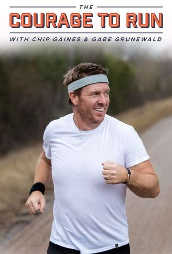 The Courage To Run With Chip Gaines & Gabe Grunewald Poster