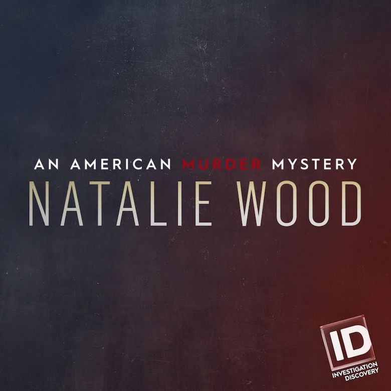 Natalie Wood: An American Murder Mystery Poster