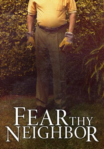 Fear Thy Neighbor Poster
