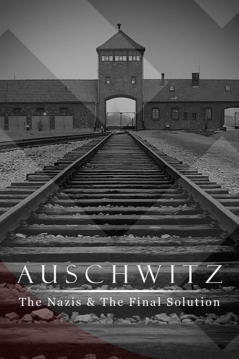 Watch Auschwitz: The Nazis and the Final Solution