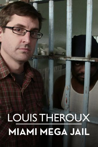 Louis Theroux: Miami Mega-Jail Poster