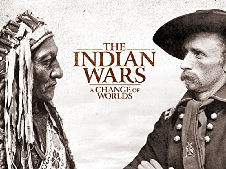 The Indian Wars: A Change of Worlds Poster
