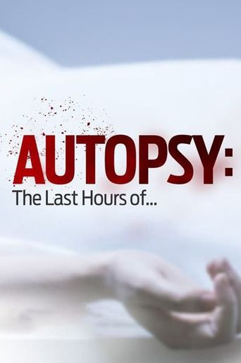 Autopsy: The Last Hours of... Poster