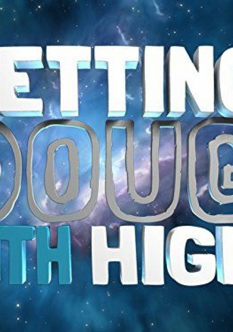 Getting Doug with High Poster