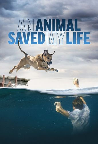 An Animal Saved My Life Poster