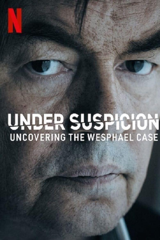Under Suspicion: Uncovering the Wesphael Case Poster
