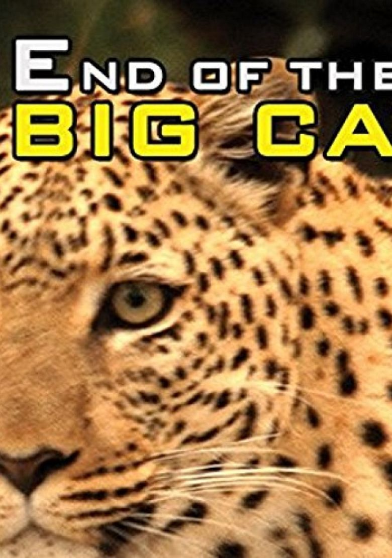 Watch End of the Big Cats