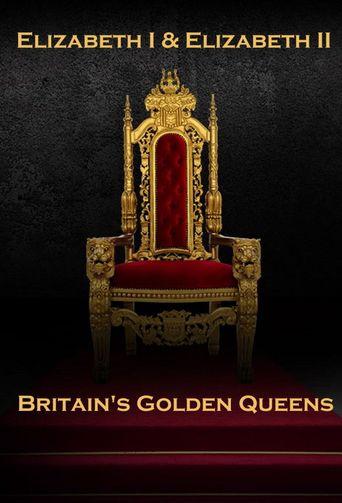 Elizabeth I & Elizabeth II: Britain's Golden Queens Poster