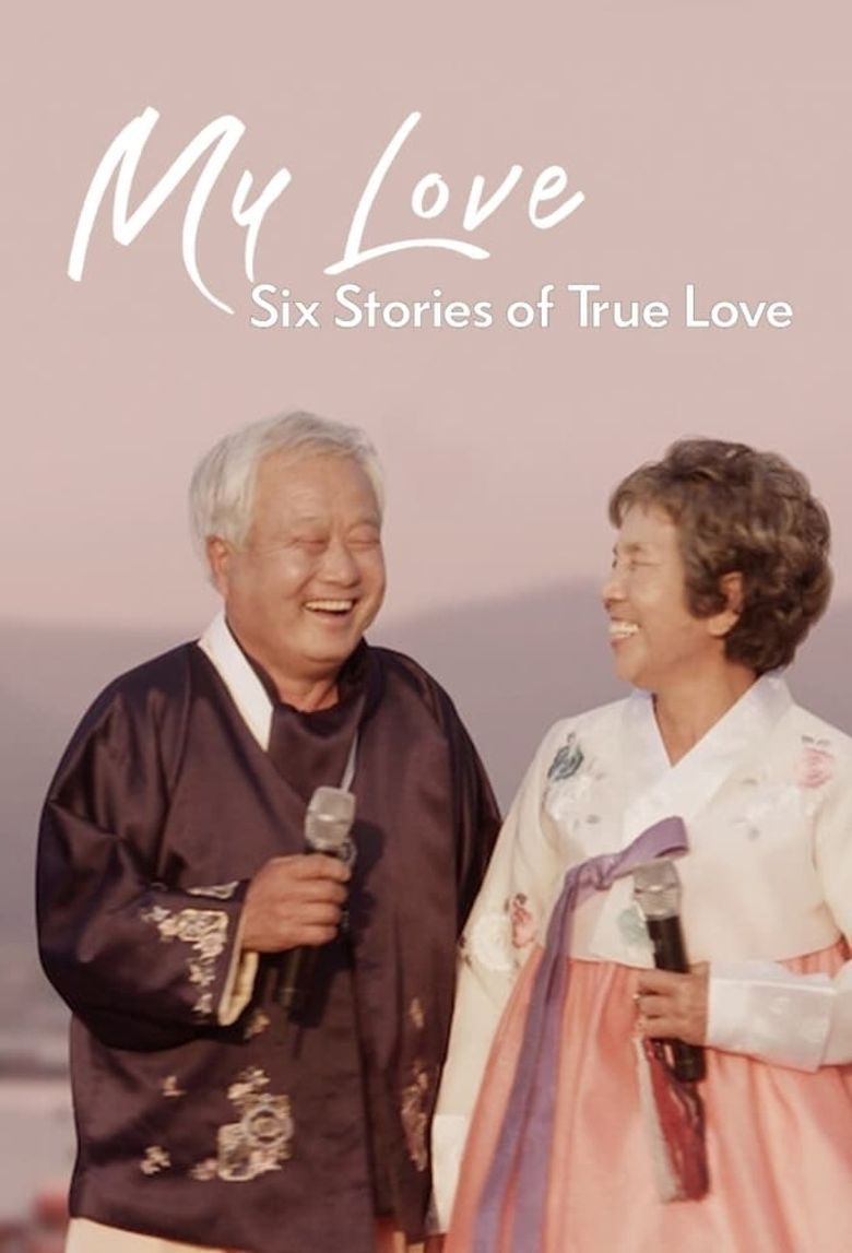 My Love: Six Stories of True Love Poster