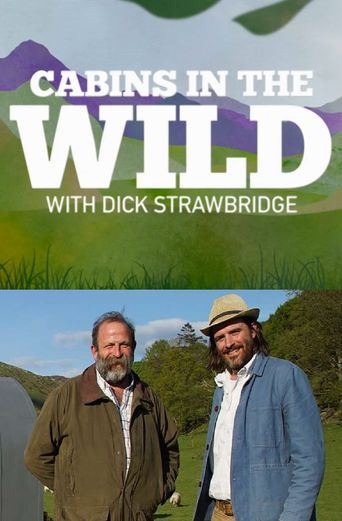 Cabins in the Wild with Dick Strawbridge Poster