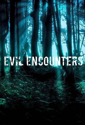 Evil Encounters Poster